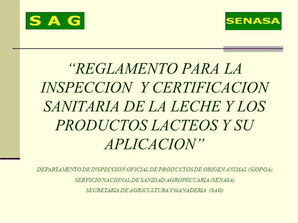 REGLAMENTO PARA LA INSPECCION Y CERTIFICACION SANITARIA DE LA LECHE Y LOS PRODUCTOS LACTEOS Y SU APLICACION DEPARTAMENTO DE INSPECCION OFICIAL DE PROD