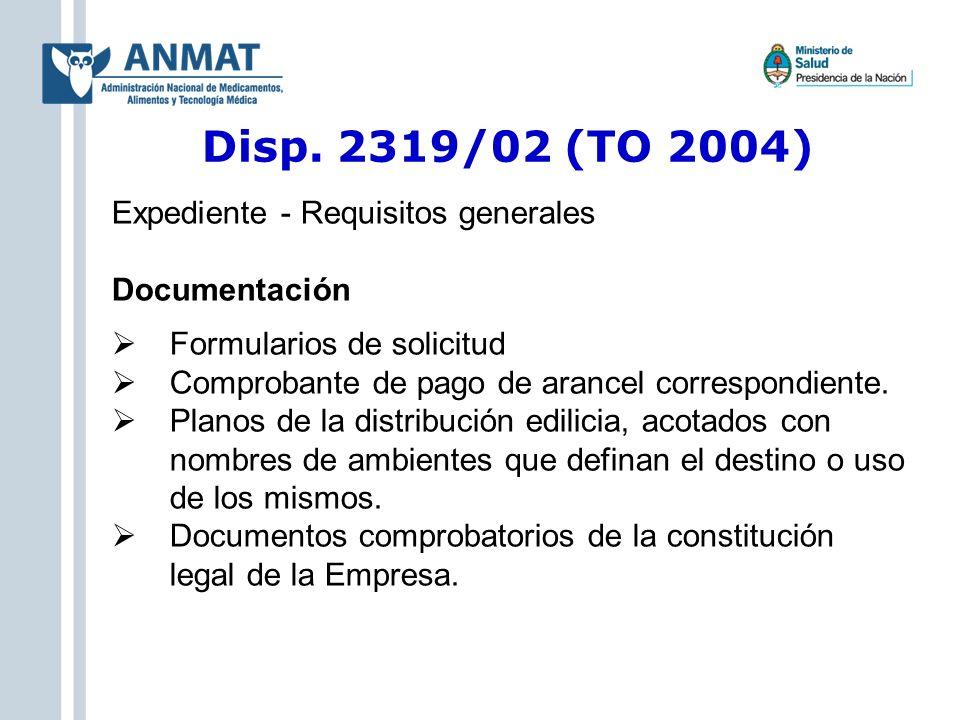 Disp. 2319/02 (TO 2004) Expediente - Requisitos generales Documentación Formularios de solicitud Comprobante de pago de arancel correspondiente. Plano