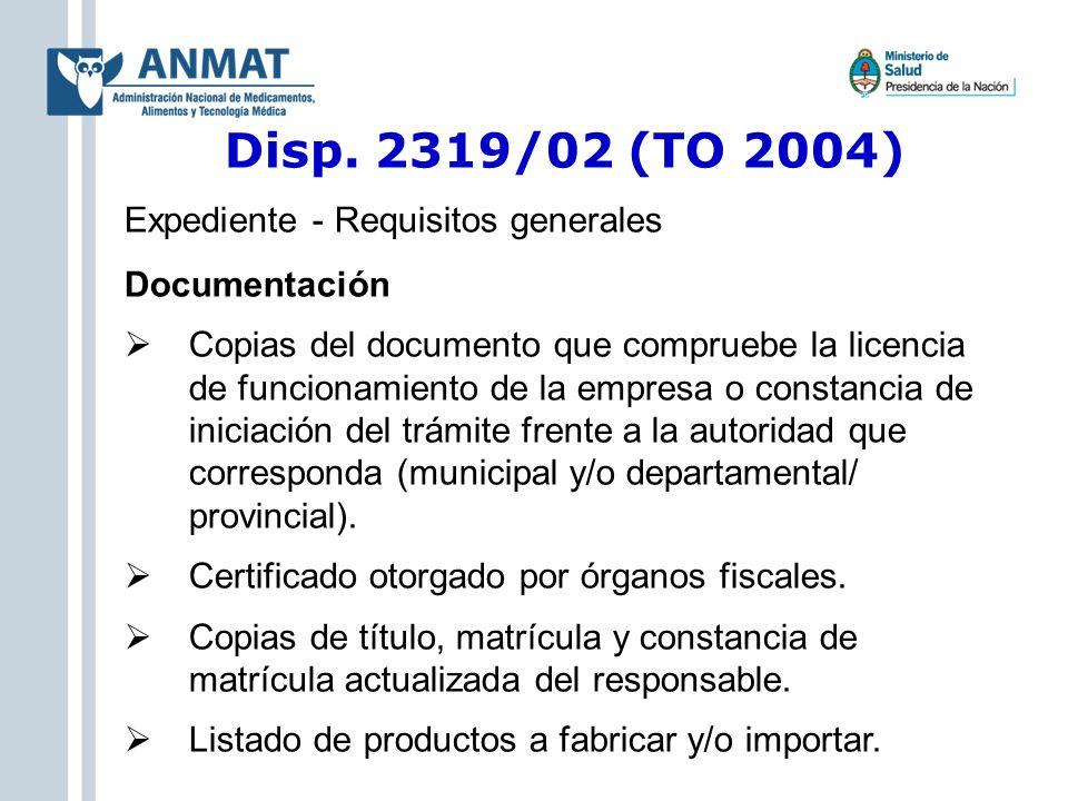 Disp. 2319/02 (TO 2004) Expediente - Requisitos generales Documentación Copias del documento que compruebe la licencia de funcionamiento de la empresa