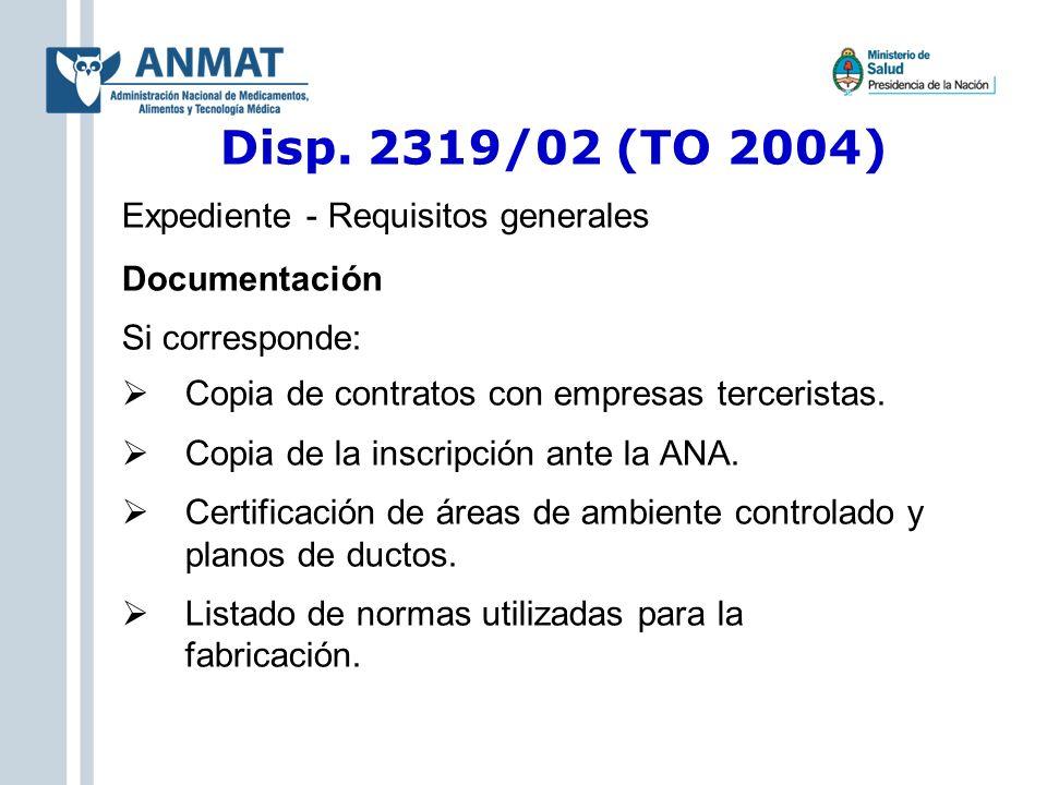 Disp. 2319/02 (TO 2004) Expediente - Requisitos generales Documentación Si corresponde: Copia de contratos con empresas terceristas. Copia de la inscr