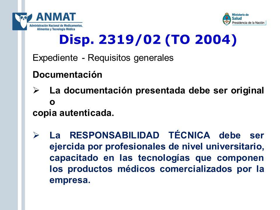 Disp. 2319/02 (TO 2004) Expediente - Requisitos generales Documentación La documentación presentada debe ser original o copia autenticada. La RESPONSA
