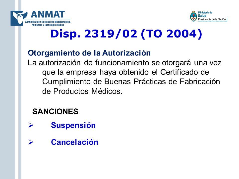 Disp. 2319/02 (TO 2004) Otorgamiento de la Autorización La autorización de funcionamiento se otorgará una vez que la empresa haya obtenido el Certific