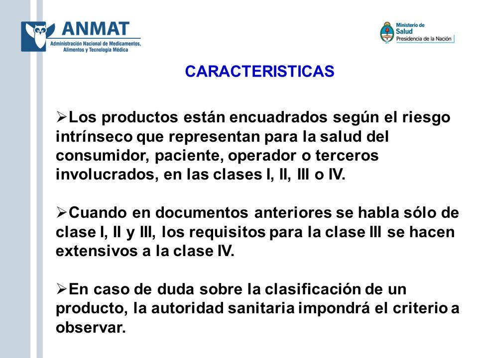 CARACTERISTICAS Los productos están encuadrados según el riesgo intrínseco que representan para la salud del consumidor, paciente, operador o terceros