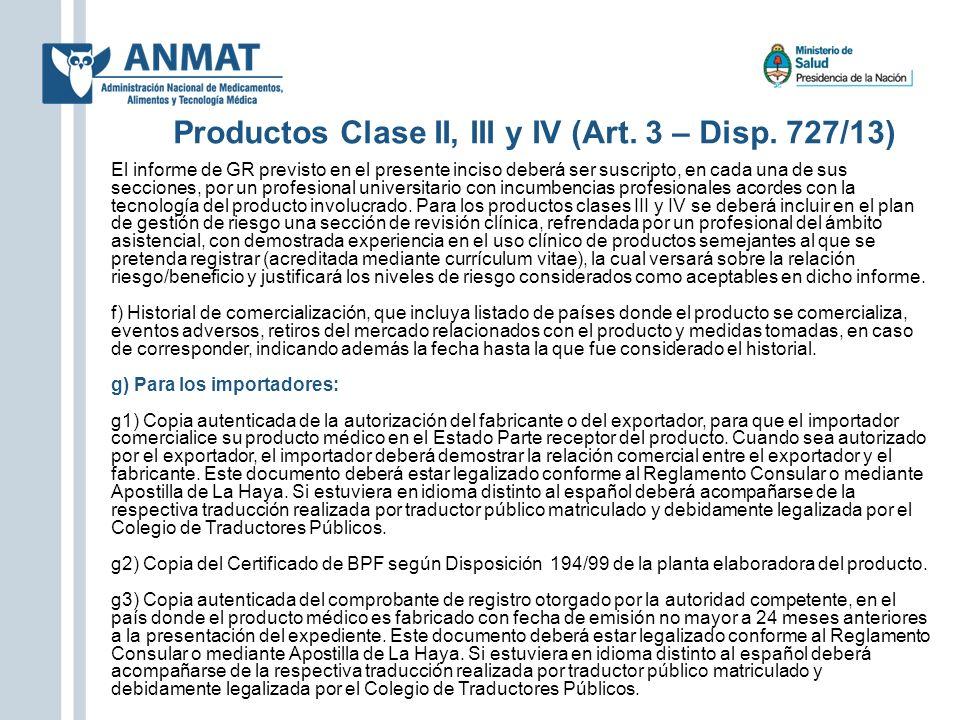 Productos Clase II, III y IV (Art. 3 – Disp. 727/13) El informe de GR previsto en el presente inciso deberá ser suscripto, en cada una de sus seccione
