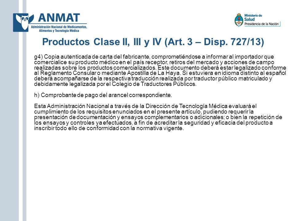 Productos Clase II, III y IV (Art. 3 – Disp. 727/13) g4) Copia autenticada de carta del fabricante, comprometiéndose a informar al importador que come