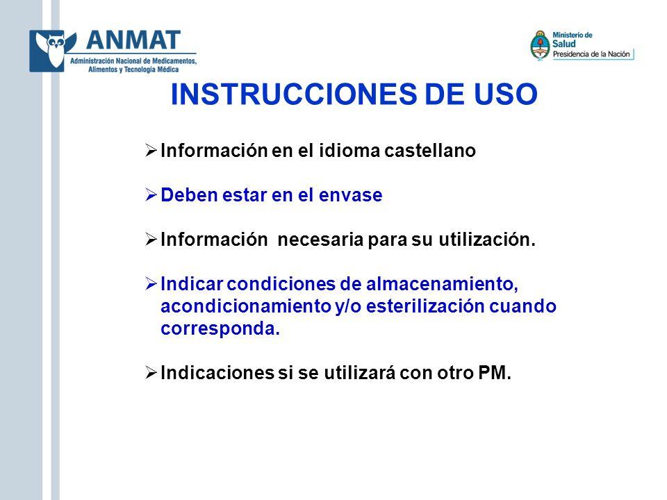 INSTRUCCIONES DE USO Información en el idioma castellano Deben estar en el envase Información necesaria para su utilización. Indicar condiciones de al