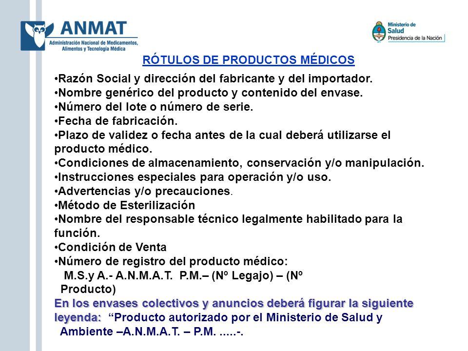 RÓTULOS DE PRODUCTOS MÉDICOS Razón Social y dirección del fabricante y del importador. Nombre genérico del producto y contenido del envase. Número del