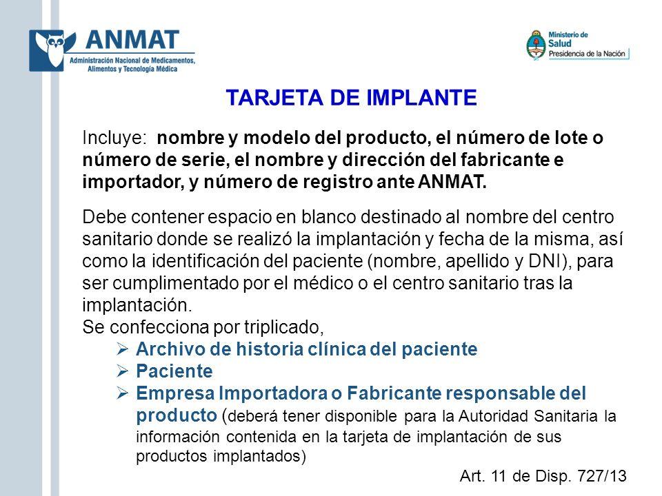 TARJETA DE IMPLANTE Incluye: nombre y modelo del producto, el número de lote o número de serie, el nombre y dirección del fabricante e importador, y n
