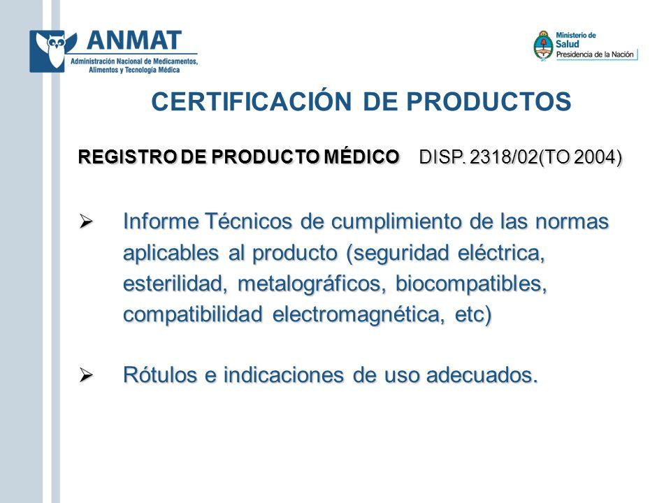 REGISTRO DE PRODUCTO MÉDICO DISP. 2318/02(TO 2004) Informe Técnicos de cumplimiento de las normas aplicables al producto (seguridad eléctrica, esteril