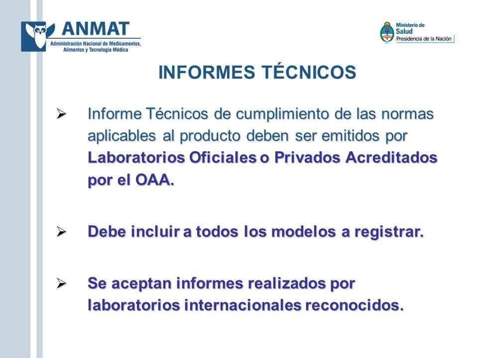 Informe Técnicos de cumplimiento de las normas aplicables al producto deben ser emitidos por Laboratorios Oficiales o Privados Acreditados por el OAA.