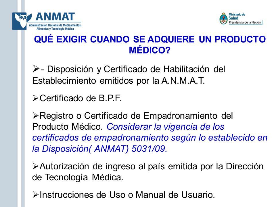 QUÉ EXIGIR CUANDO SE ADQUIERE UN PRODUCTO MÉDICO? - Disposición y Certificado de Habilitación del Establecimiento emitidos por la A.N.M.A.T. Certifica