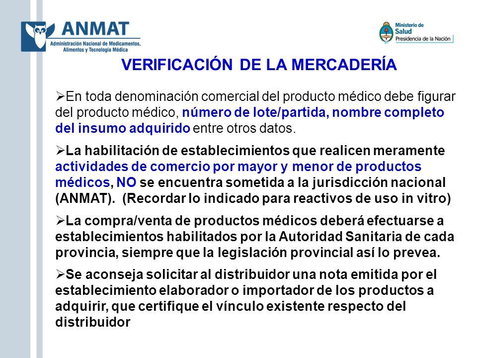 VERIFICACIÓN DE LA MERCADERÍA En toda denominación comercial del producto médico debe figurar del producto médico, número de lote/partida, nombre comp