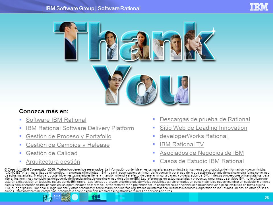 IBM Software Group | Software Rational 28 © Copyright IBM Corporation 2008. Todos los derechos reservados. La información contenida en estos materiale