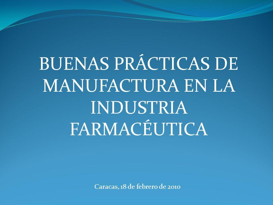 BUENAS PRÁCTICAS DE MANUFACTURA (BPM) PRÁCTICAS ADECUADAS DE FABRICACIÓN (PAF) GOOD MANUFACTURING PRACTICES (GMP)