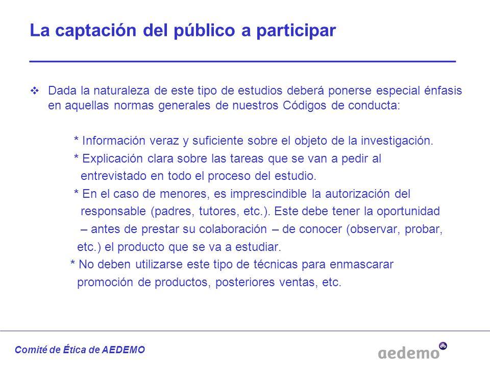 La captación del público a participar ________________________________________ Dada la naturaleza de este tipo de estudios deberá ponerse especial énf