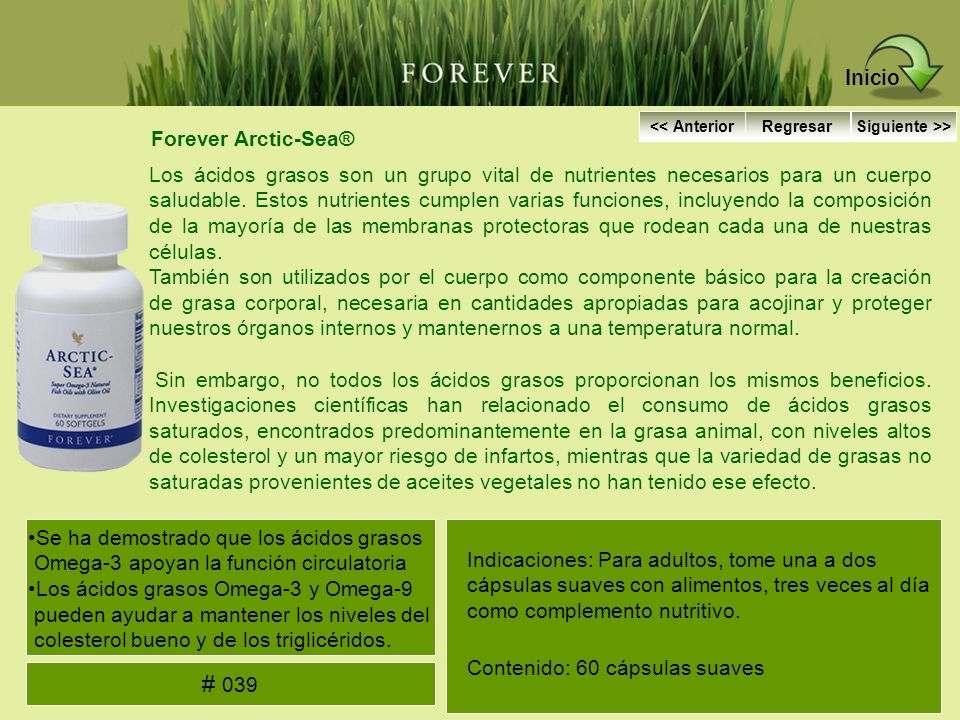 Forever Arctic-Sea® Los ácidos grasos son un grupo vital de nutrientes necesarios para un cuerpo saludable. Estos nutrientes cumplen varias funciones,