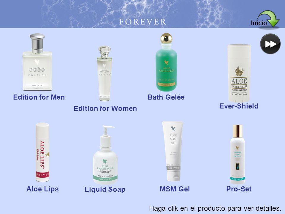 Haga clik en el producto para ver detalles. Edition for Men Edition for Women Bath Gelée Ever-Shield Aloe Lips Liquid Soap MSM Gel Pro-Set Inicio