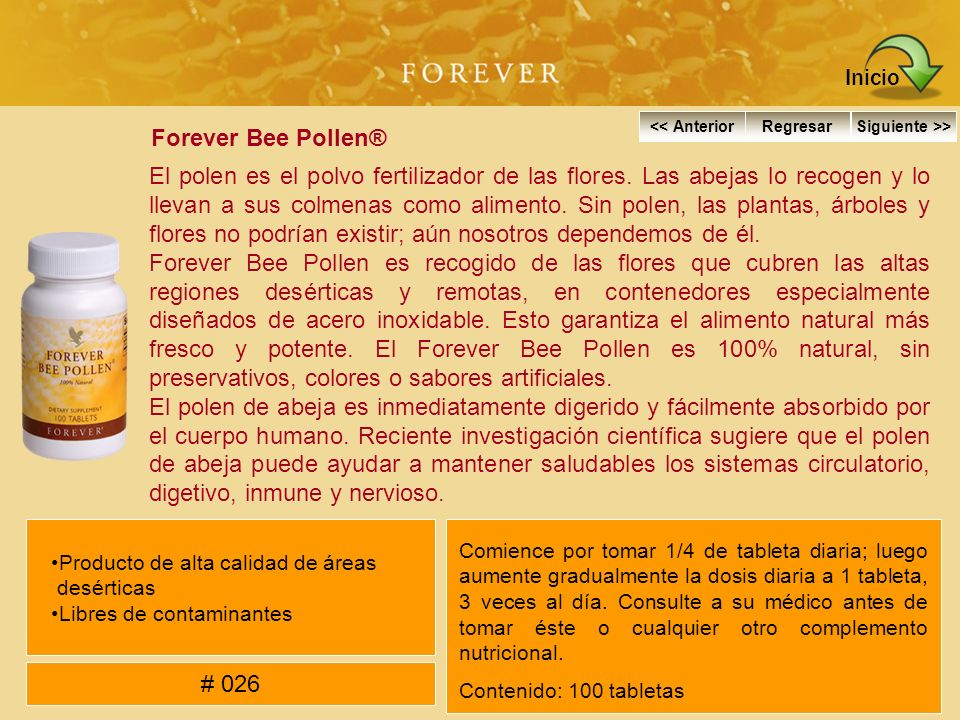 Forever Bee Pollen® El polen es el polvo fertilizador de las flores. Las abejas lo recogen y lo llevan a sus colmenas como alimento. Sin polen, las pl