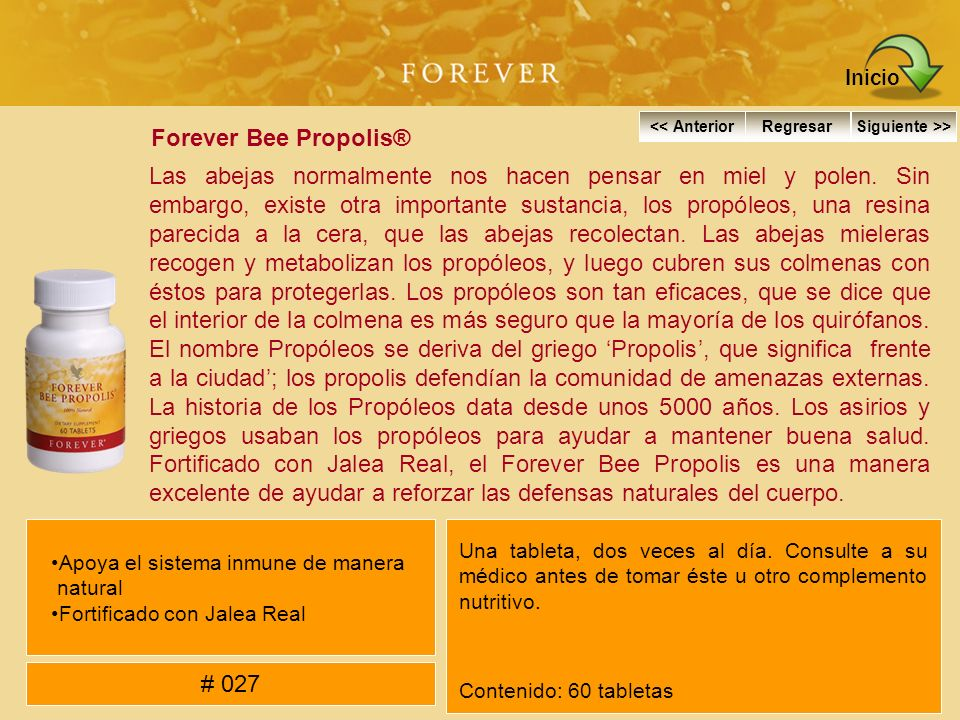 Forever Bee Propolis® Las abejas normalmente nos hacen pensar en miel y polen. Sin embargo, existe otra importante sustancia, los propóleos, una resin