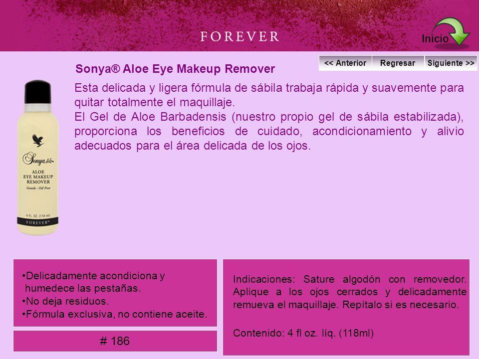 Sonya® Aloe Eye Makeup Remover Esta delicada y ligera fórmula de sábila trabaja rápida y suavemente para quitar totalmente el maquillaje. El Gel de Al