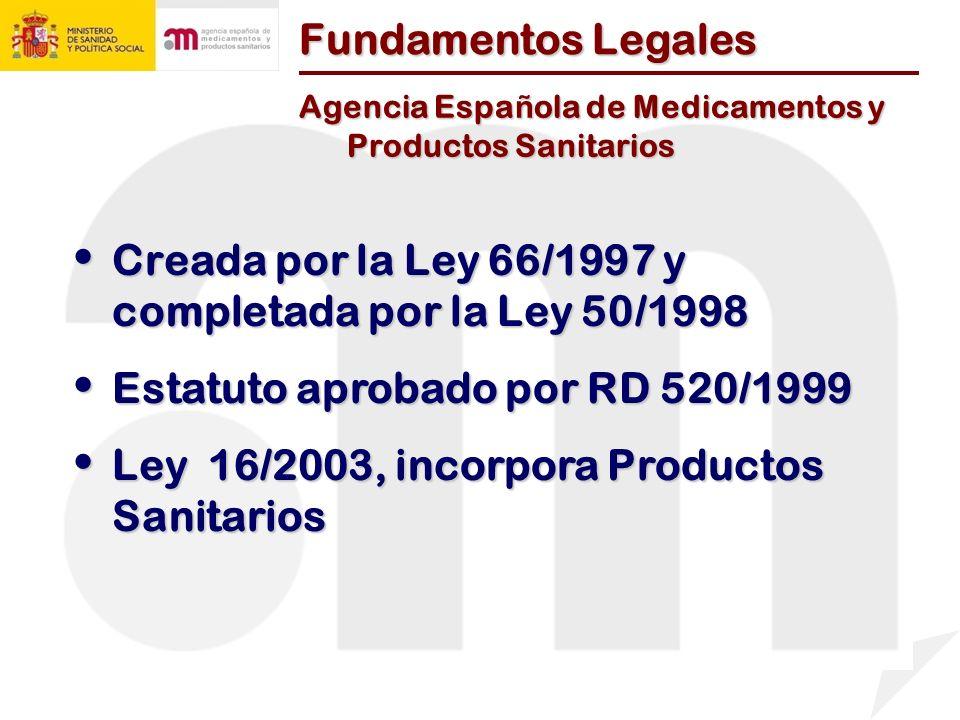 Creada por la Ley 66/1997 y completada por la Ley 50/1998 Creada por la Ley 66/1997 y completada por la Ley 50/1998 Estatuto aprobado por RD 520/1999