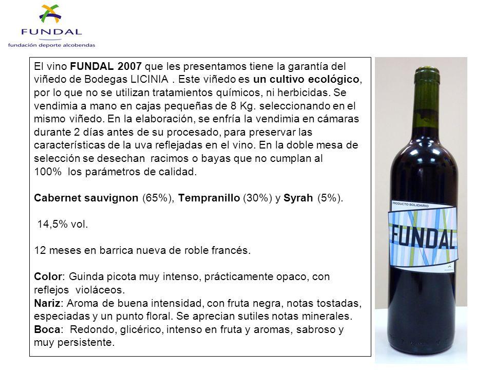 El vino FUNDAL 2007 que les presentamos tiene la garantía del viñedo de Bodegas LICINIA.