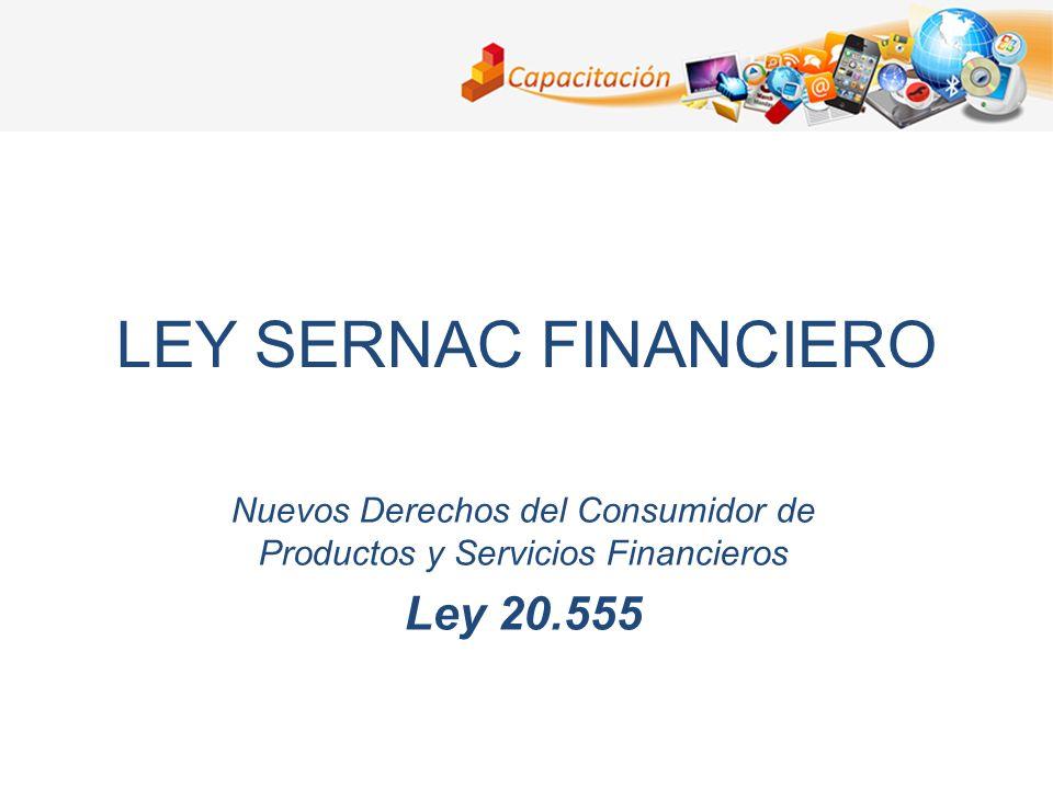 LEY SERNAC FINANCIERO Nuevos Derechos del Consumidor de Productos y Servicios Financieros Ley 20.555
