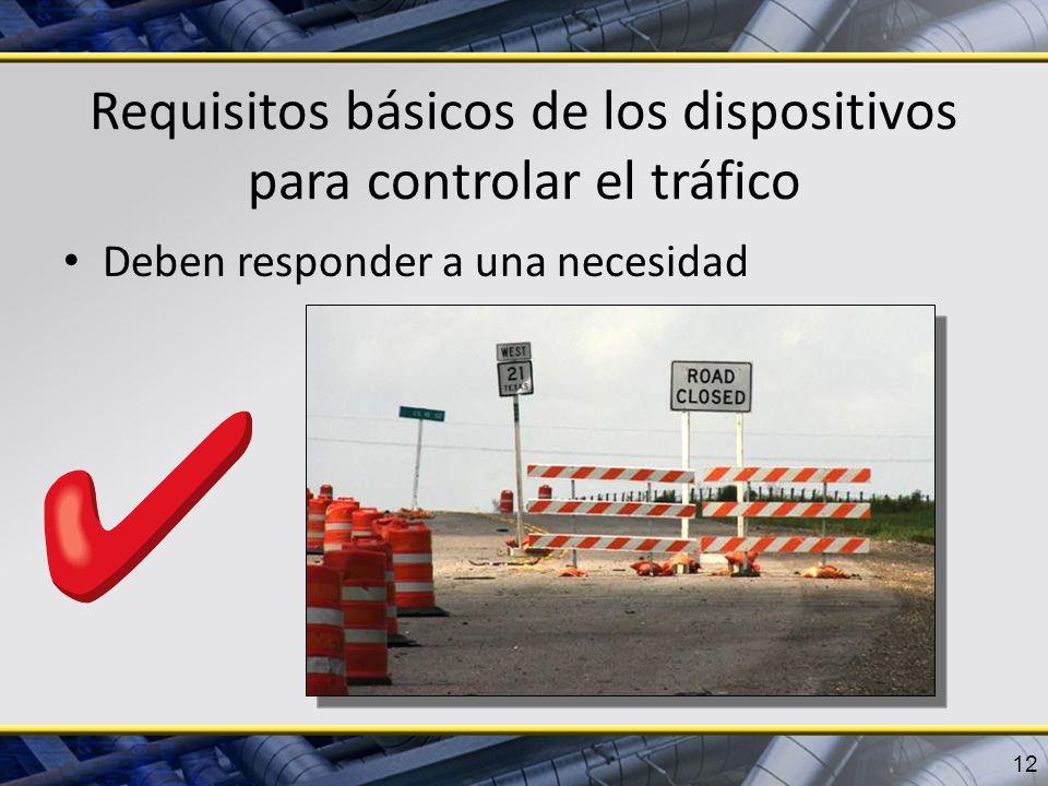 Requisitos básicos de los dispositivos para controlar el tráfico Deben responder a una necesidad 12