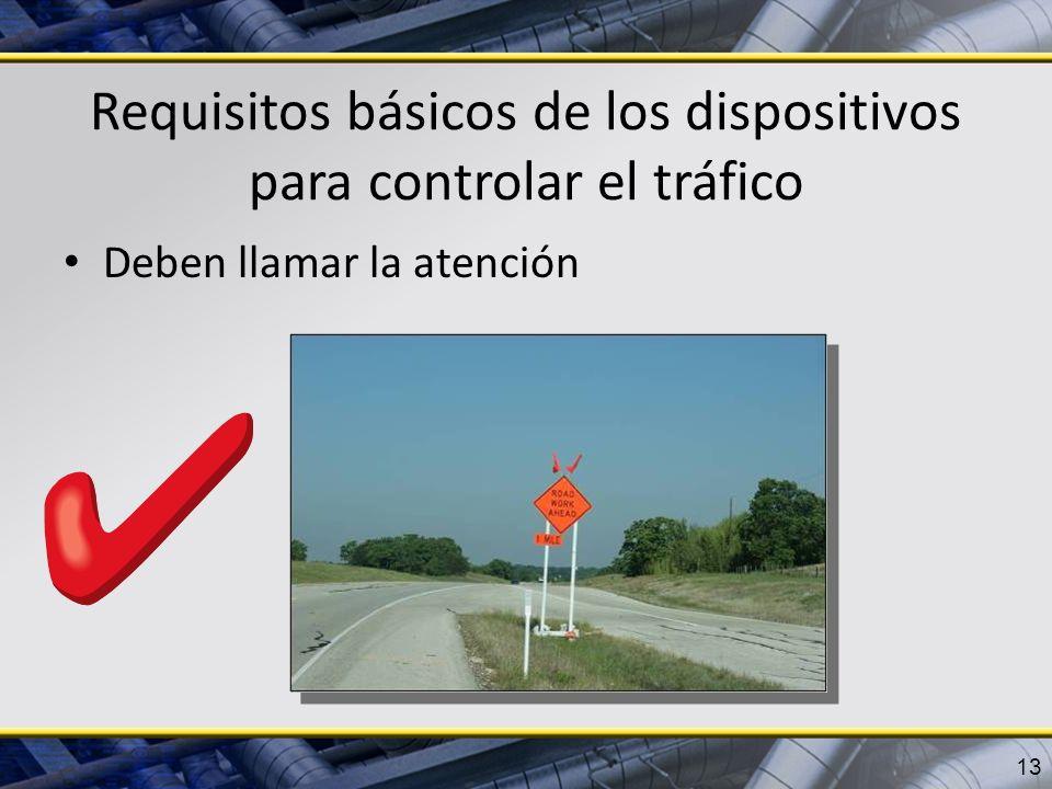 Requisitos básicos de los dispositivos para controlar el tráfico Deben llamar la atención 13