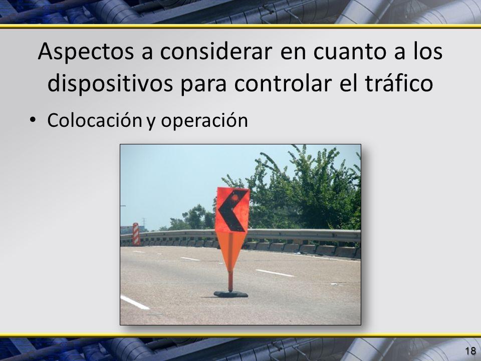 Aspectos a considerar en cuanto a los dispositivos para controlar el tráfico Colocación y operación 18