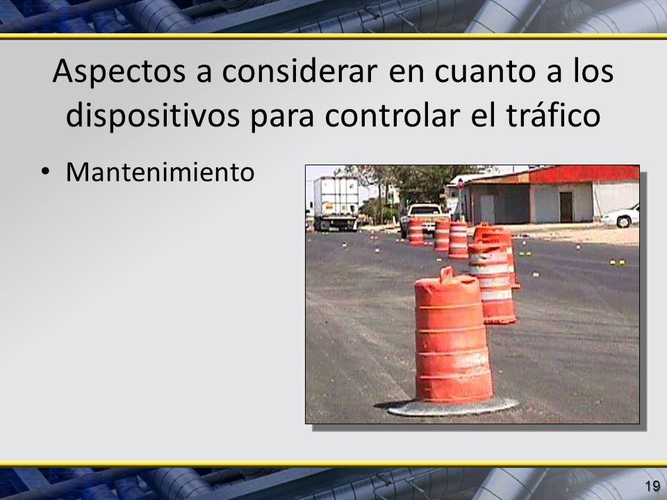 Aspectos a considerar en cuanto a los dispositivos para controlar el tráfico Mantenimiento 19