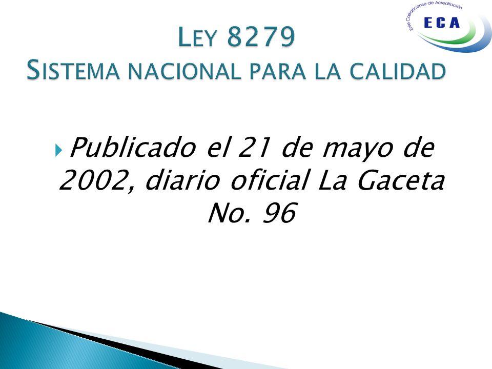 Publicado el 21 de mayo de 2002, diario oficial La Gaceta No. 96