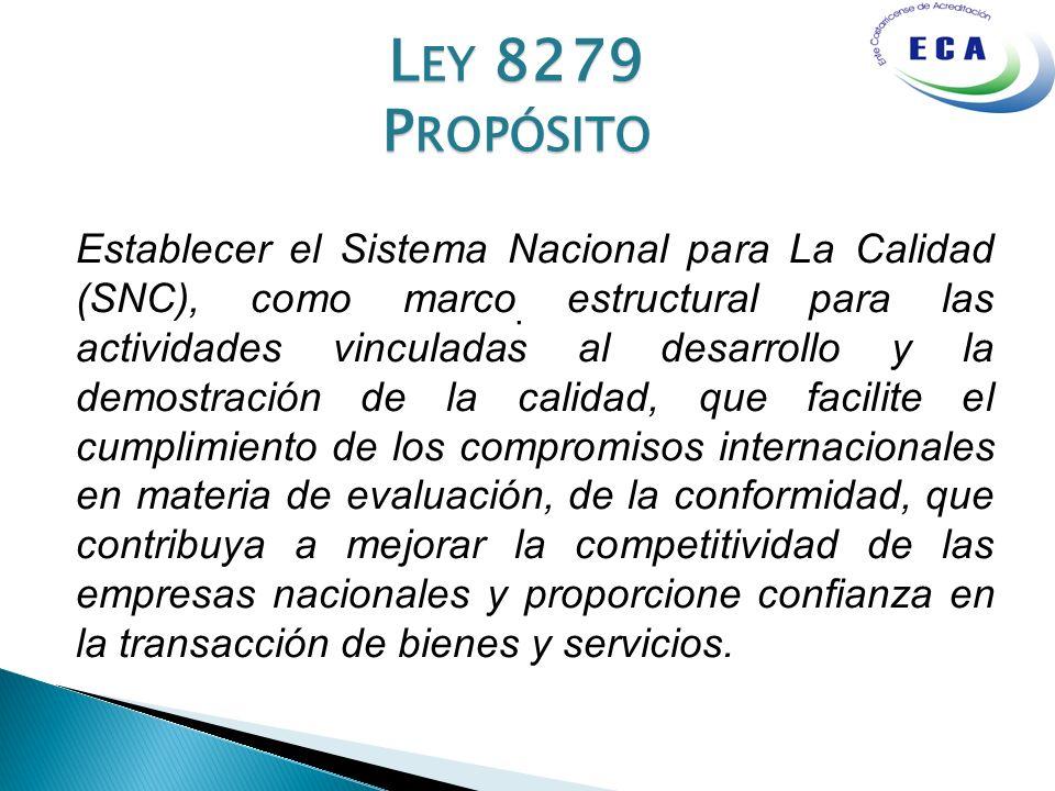 . Establecer el Sistema Nacional para La Calidad (SNC), como marco estructural para las actividades vinculadas al desarrollo y la demostración de la c