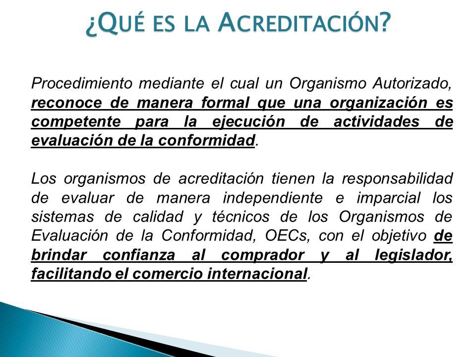 Procedimiento mediante el cual un Organismo Autorizado, reconoce de manera formal que una organización es competente para la ejecución de actividades