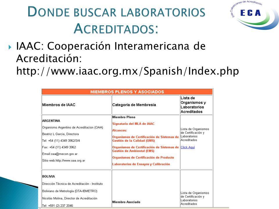 IAAC: Cooperación Interamericana de Acreditación: http://www.iaac.org.mx/Spanish/Index.php