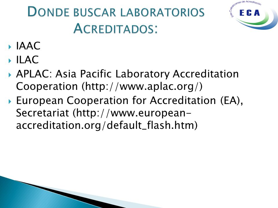 IAAC ILAC APLAC: Asia Pacific Laboratory Accreditation Cooperation (http://www.aplac.org/) European Cooperation for Accreditation (EA), Secretariat (h
