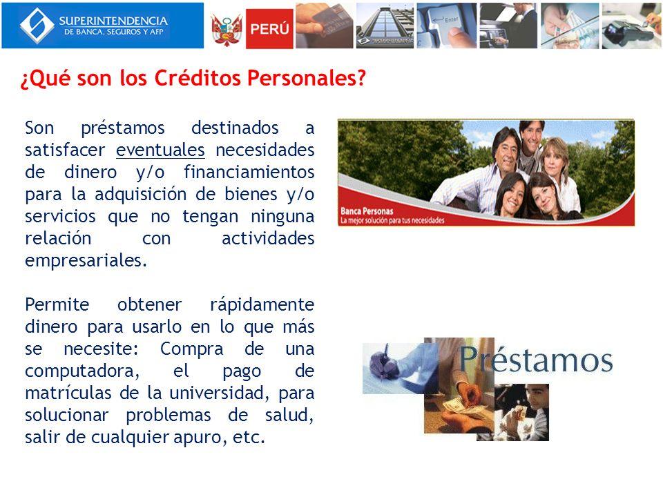 ¿Qué son los Créditos Personales? Son préstamos destinados a satisfacer eventuales necesidades de dinero y/o financiamientos para la adquisición de bi