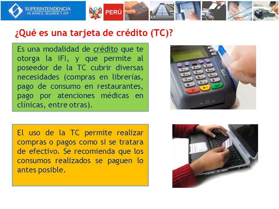 ¿Qué es una tarjeta de crédito (TC)? Es una modalidad de crédito que te otorga la IFI, y que permite al poseedor de la TC cubrir diversas necesidades