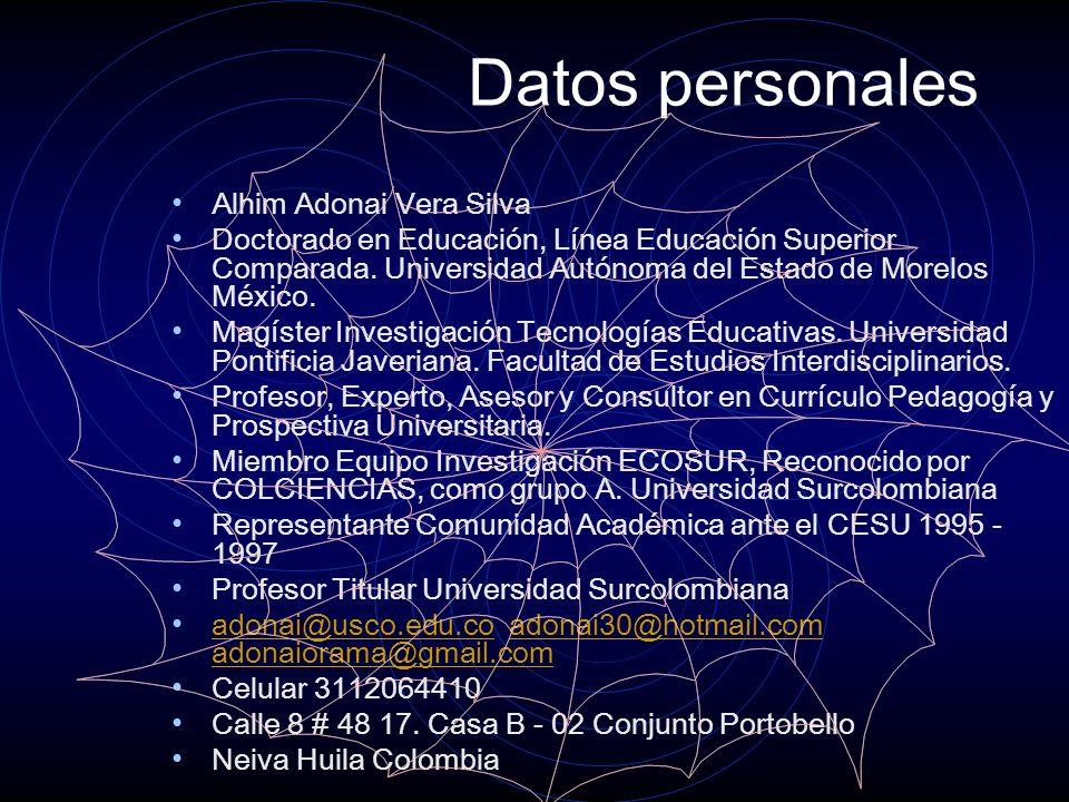 Datos personales Alhim Adonai Vera Silva Doctorado en Educación, Línea Educación Superior Comparada.