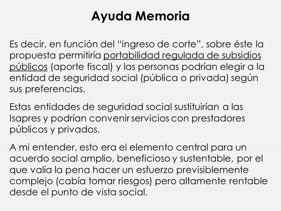 Ayuda Memoria La propuesta de mayoría de la Comisión Presidencial: Un sistema de seguridad social único que mediante un mix de recursos generales de l