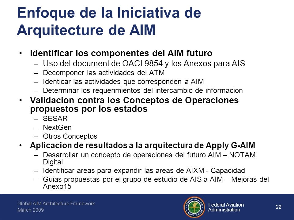 22 Federal Aviation Administration Global AIM Architecture Framework March 2009 Enfoque de la Iniciativa de Arquitecture de AIM Identificar los compon