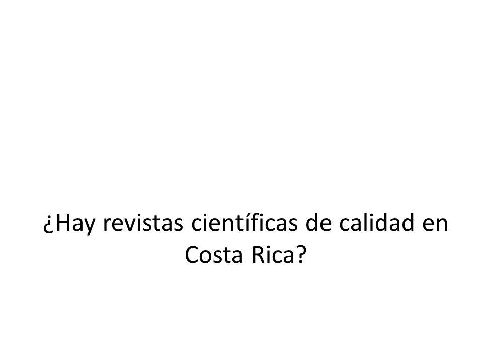 ¿Hay revistas científicas de calidad en Costa Rica?