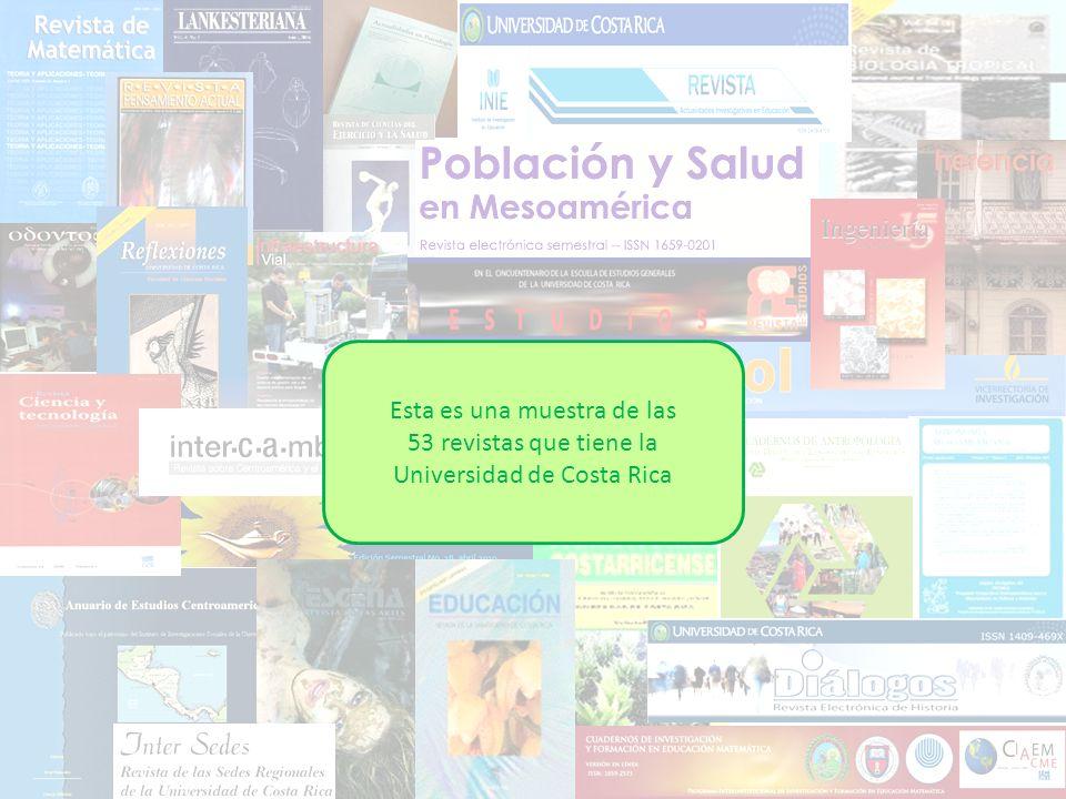 Esta es una muestra de las 53 revistas que tiene la Universidad de Costa Rica