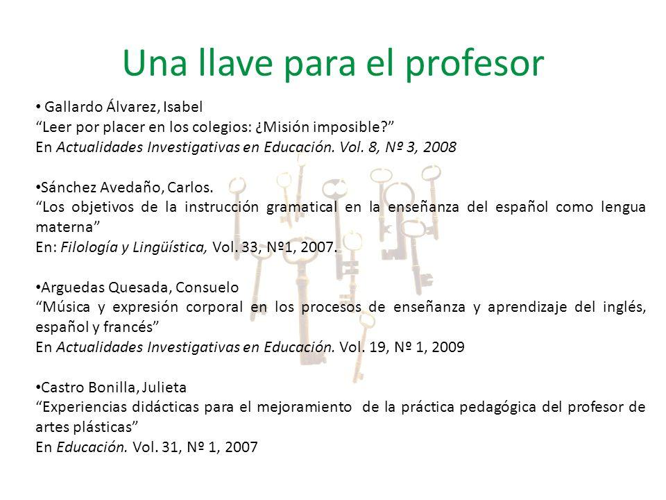 Una llave para el profesor Gallardo Álvarez, Isabel Leer por placer en los colegios: ¿Misión imposible? En Actualidades Investigativas en Educación. V