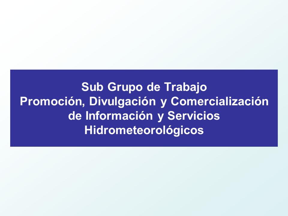 Sub Grupo de Trabajo Promoción, Divulgación y Comercialización de Información y Servicios Hidrometeorológicos