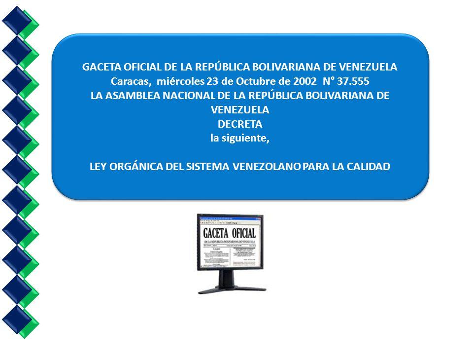 GACETA OFICIAL DE LA REPÚBLICA BOLIVARIANA DE VENEZUELA Caracas, miércoles 23 de Octubre de 2002 N° 37.555 LA ASAMBLEA NACIONAL DE LA REPÚBLICA BOLIVA