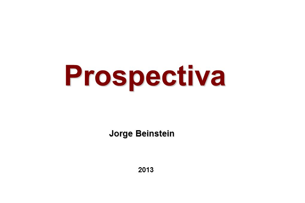 Jorge Beinstein 2013 Prospectiva