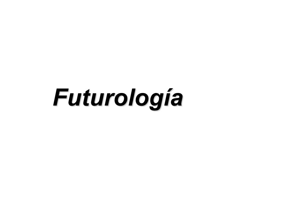 Futurología Consultas a expertos Modelos de simulación Futuro único