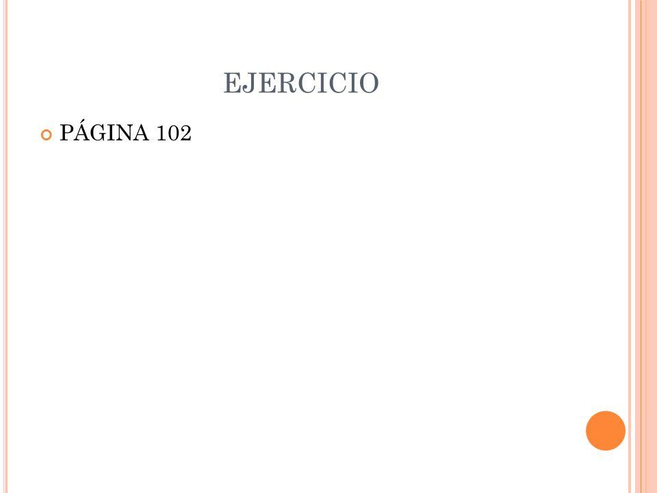 EJERCICIO PÁGINA 102