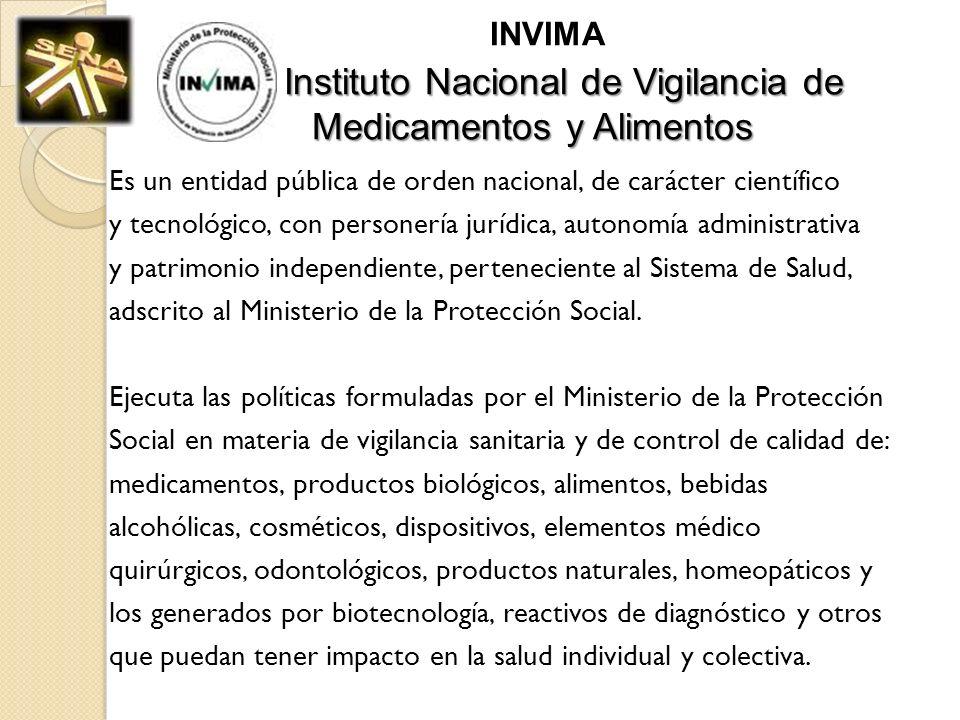 Instituto Nacional de Vigilancia de Medicamentos y Alimentos INVIMA Instituto Nacional de Vigilancia de Medicamentos y Alimentos Es un entidad pública